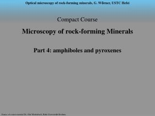 Compact Course  Microscopy of rock-forming Minerals Part 4: amphiboles and pyroxenes