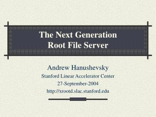 The Next Generation  Root File Server