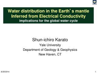 Shun-ichiro Karato Yale University Department of Geology & Geophysics New Haven, CT