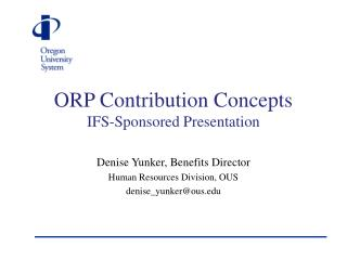 ORP Contribution Concepts IFS-Sponsored Presentation
