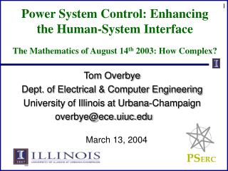 Tom Overbye Dept. of Electrical & Computer Engineering University of Illinois at Urbana-Champaign