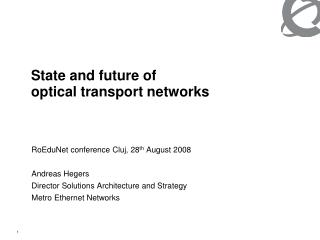 State and future of  optical transport networks