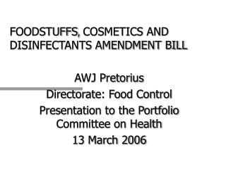 FOODSTUFFS ,  COSMETICS AND DISINFECTANTS AMENDMENT BILL