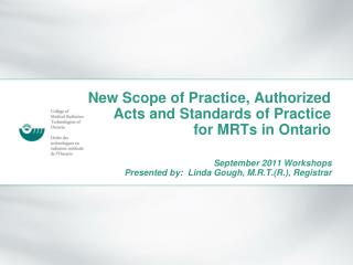 New Scope of Practice, Authorized Acts and Standards of Practice for MRTs in Ontario