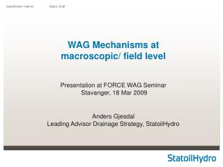 WAG Mechanisms at  macroscopic/ field level