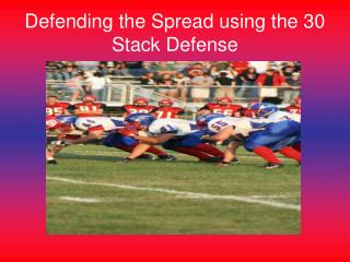 Defending the Spread using the 30 Stack Defense