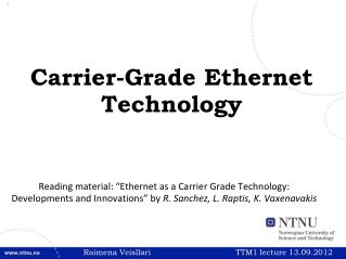 Carrier-Grade Ethernet Technology
