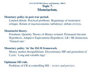 UCL ECON7003 Money and Banking.  008-9. Topic 7. Monetarism.