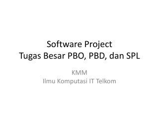 Software Project Tugas Besar PBO, PBD, dan SPL