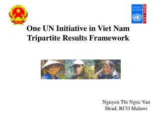 One UN Initiative in Viet Nam Tripartite Results Framework
