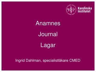 Ingrid Dahlman, specialistläkare CMED