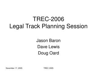 TREC-2006 Legal Track Planning Session