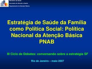 Estratégia de Saúde da Família como Política Social: Política Nacional da Atenção Básica PNAB