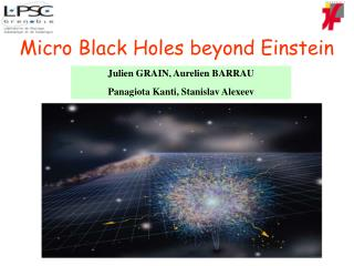 Micro Black Holes beyond Einstein