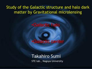 Study of the Galactic structure and halo dark matter by Gravitational microlensing