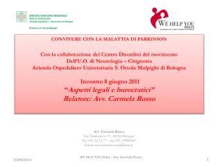 Avv. Carmela Russo Via Zamboni nr. 9 - 40126 Bologna Tel. 051.22.33.77 – fax 051.19988269