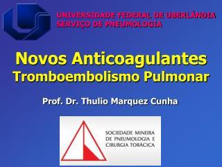 Novos Anticoagulantes  Tromboembolismo Pulmonar