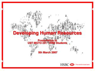 Developing Human Resources Presentation to  UST  MGTO 231 - HRM Students  5th March 2007