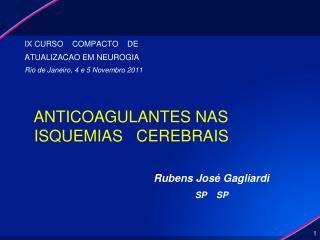 IX CURSO    COMPACTO    DE  ATUALIZACAO EM NEUROGIA Rio de Janeiro, 4 e 5 Novembro 2011