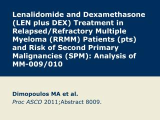 Dimopoulos MA et al. Proc ASCO  2011;Abstract 8009.