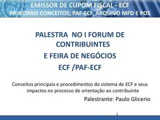 EMISSOR DE CUPOM FISCAL - ECF PRINCIPAIS CONCEITOS, PAF-ECF, ARQUIVO MFD E POS