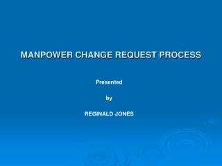 MANPOWER CHANGE REQUEST PROCESS
