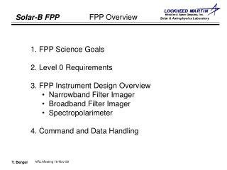 1. FPP Science Goals  2. Level 0 Requirements 3. FPP Instrument Design Overview