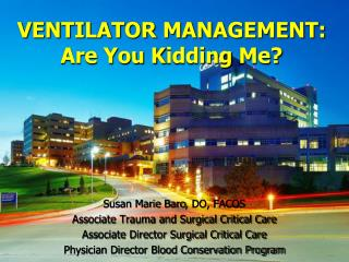 VENTILATOR MANAGEMENT: Are You  K idding  M e?