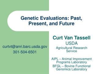 Genetic Evaluations: Past, Present, and Future