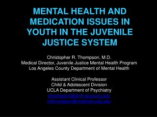 MENTAL HEALTH AND MEDICATION ISSUES IN YOUTH IN THE JUVENILE JUSTICE SYSTEM