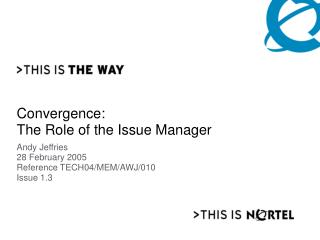 Convergence: The Role of the Issue Manager