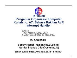 IKI10230 Pengantar Organisasi Komputer Kuliah no. A7: Bahasa Rakitan AVR Interrupt Handler