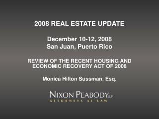 2008 REAL ESTATE UPDATE December 10-12, 2008 San Juan, Puerto Rico