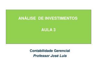 ANÁLISE  DE INVESTIMENTOS  AULA 3
