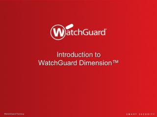 Introduction to  WatchGuard Dimension™