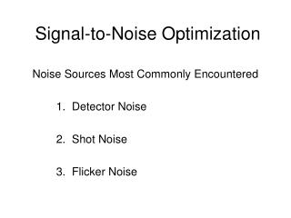 Signal-to-Noise Optimization
