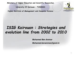 Ministery of Higher Education and Scientific Researches University Of Kairouan - TUNISIA