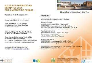 III CURS DE FORMACIÓ EN DERMATOLOGIA  PER A METGES DE FAMÍLIA Barcelona, 6 de febrer de 2014