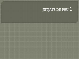 JUTJATS DE PAU  1