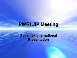 PWRI JIP Meeting
