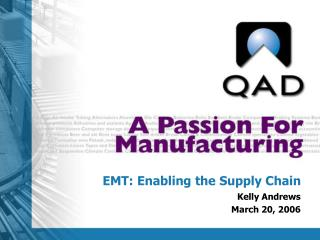EMT: Enabling the Supply Chain