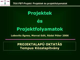 Lebovits Ágnes, Morvai Edit,  Rádai Péter  2006