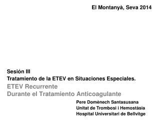 ETEV Recurrente  Durante el Tratamiento Anticoagulante