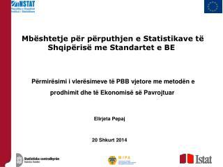 Mbështetje për përputhjen e Statistikave të Shqipërisë me Standartet e BE