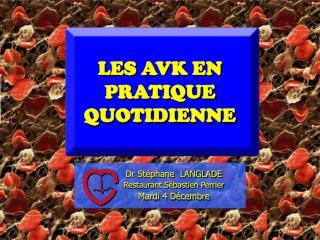 Dr Stéphane  LANGLADE Restaurant Sébastien Perrier Mardi 4 Décembre