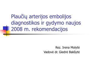 Plaučių arterijos embolijos diagnostikos ir gydymo naujos 2008 m. rekomendacijos