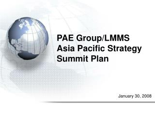 PAE Group/LMMS Asia Pacific Strategy Summit Plan