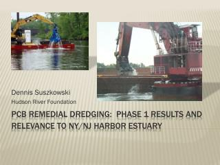 PCB REMEDIAL DREDGING:  Phase 1 results and