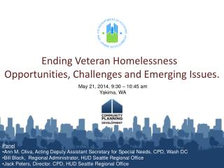 Ending Veteran Homelessness   Opportunities, Challenges and Emerging Issues.
