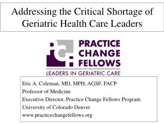Addressing the Critical Shortage of   Geriatric Health Care Leaders